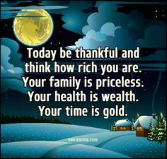 Today Be Thankful For The Gift Of Each Moment-------- Life Is Fragile!
