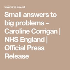 Small answers to big problems – Caroline Corrigan | NHS England | Official Press Release