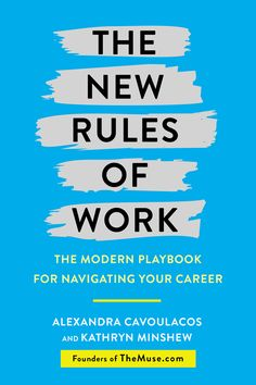 Atsisiųsti Arba Skaityti Internete The New Rules of Work Nemokama Knyga PDF/ePub - Kathryn Minshew & Alexandra Cavoulacos, The modern playbook to finding the perfect career path, landing the right job, and waking up excited for work every. Career Sites, Career Options, Career Advice, Career Success, New Books, Good Books, Books To Read, Amazing Books, Software