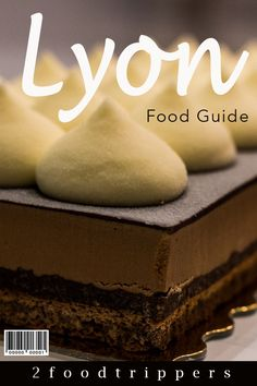 Lyon | Lyon France | France | Lyon Food Guide | Lyon Dining Guide | What to Eat in Lyon | Where To Eat in Lyon | Lyon Restaurants | Restaurants in Lyon | #Lyon #France #TravelTips