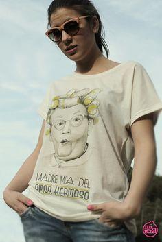 "Camiseta miteta ""madre mía del amor hermoso"" uoooohh"