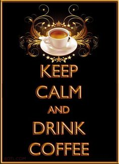 KEEP CALM and DRINK #COFFEE