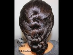 ▶ The Knotted Updo (Protective Styling) - YouTube Babilon Kay