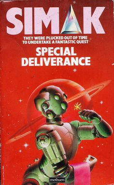 Special Deliverance by Clifford D. Simak. Methuen 1984. Cover art Chris Moore