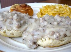 Sausage Gravy and bisquits. Sounds gross, but it's all my sweet Southern husband wants for his birthday breakfast.