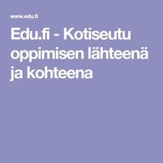 Edu.fi - Kotiseutu oppimisen lähteenä ja kohteena