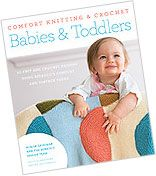 Comfort® Knitting & Crochet: Babies and Toddlers | Berroco