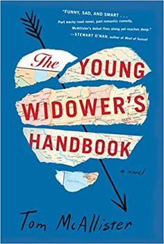 The Young Widower's Handbook: Amazon.co.uk: Tom McAllister: 9781616207427: Books