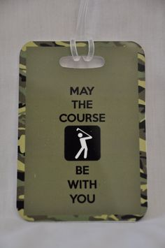 May the Course Be with You Bag Tag Luggage Tag by FlipTurnTags, $5.95