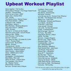 My workout playlist, upbeat songs from ALL types of music! My workout playlist, upbeat songs from ALL types of music!