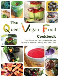 The Queer Vegan Food Cookbook by Sarah E. Brown and Celebrity and Guest Chefs. Recipe contributors include: Allyson Kramer http://pinterest.com/allysonkramer Christy Morgan http://pinterest.com/theblissfulchef JL Fields http://pinterest.com/jlgoesvegan Lisa Pitman http://pinterest.com/theveganlisa Heather Pace http://pinterest.com/heathypace Alessandra Seiter http://pinterest.com/farmermarketveg They are all members of the Vegan Community Board…