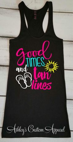 d17c0b59 Summer Tank, Beach Tank Tops, Cruise Shirts, Boating Tank, Good Times and  Tan Lines, Lake Tank, Swimsuit Cover Up, Vacation Tank, Beach Top