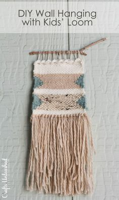 DIY Woven Wall Hanging (with a Kids Loom!)