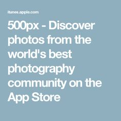 500px - Discover photos from the world's best photography community on the App Store
