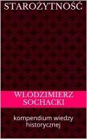 Starożytność. Kompendium wiedzy historycznej, an ebook by Wlodzimierz Sochacki at Smashwords