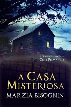 Sinfonia dos Livros: Opinião | A Casa Misteriosa | Marzia Bisognin