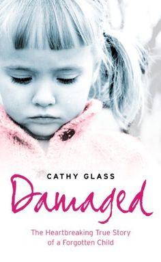 Damaged: The Heartbreaking True Story of a Forgotten Child by Cathy Glass, http://www.amazon.com/dp/B002RI9TWI/ref=cm_sw_r_pi_dp_k34urb108SHHM