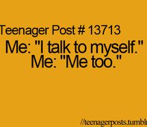 Teenager post #13713 lol