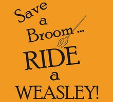 Save a Broom, Ride a Weasley!
