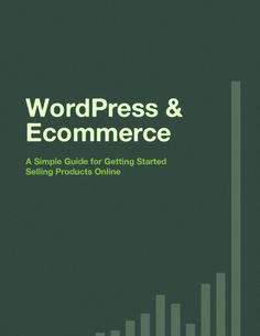 WordPress and Ecommerce: A Simple Guide for Selling Products Online by iThemes