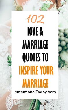 102 love quotes to inspire your marriage!