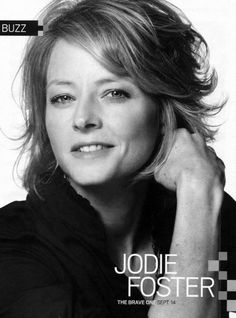 Jodie Foster. OMG I love her face and everything she's ever been in!
