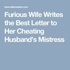 Furious Wife Writes the Best Letter to Her Cheating Husband's Mistress