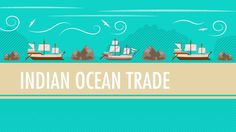 Int'l Commerce, Snorkeling Camels, and The Indian Ocean Trade: World History #18