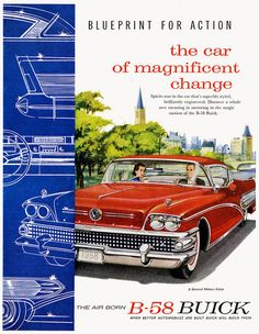 """Blueprint For Action: The Car of Magnificent Change-- The Air-Born B-58 Buick"""