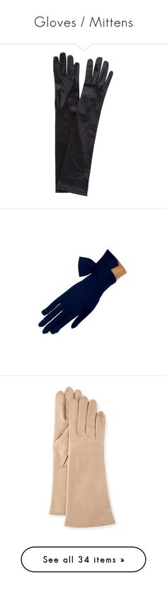 """""""Gloves / Mittens"""" by theprissydiary ❤ liked on Polyvore featuring accessories, gloves, long evening gloves, cocktail gloves, john lewis, satin evening gloves, long satin gloves, accessories gloves, nude and portolano"""