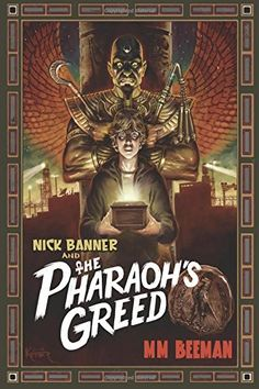Nick Banner & the Pharaoh's Greed by MM Beeman https://www.amazon.com/dp/1946638021/ref=cm_sw_r_pi_dp_x_rLK-ybGWPRF3H