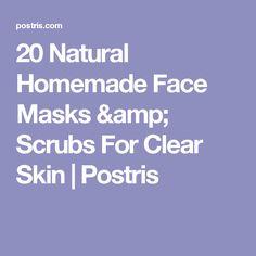 20 Natural Homemade Face Masks & Scrubs For Clear Skin   Postris