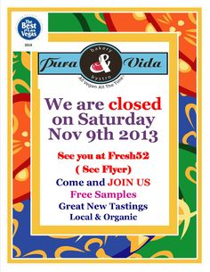 What are you doing this Saturday 11/9/13  COME AN JOIN US TOBEST HARVEST FESTIVAL IN TOWN  @fresh52 Farmers & Artisan Market Farmers & Artisan Market  S Rampart  Las Vegas Nv  Check flyer for details.   Pura Vida.  Free samples.  free admission  Pura Vida will be close on Saturday