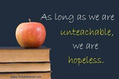 As long as we are unteachable, we are hopeless. #education