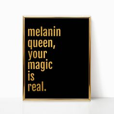 Home Decor, Black Girl Magic, Wall Art, Melanin Queen, Printable, Gift for Her, Home Decor, Dorm Room Decor, Black, Gold, Affirmation, Print and Frame, by ThomasAndCocoa on Etsy https://www.etsy.com/ca/listing/542859348/wall-art-black-girl-magic-melanin-queen