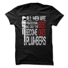PLUMBERS ARE THE BEST ONES T Shirts, Hoodie Sweatshirts