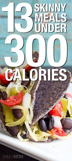 Repin this article to share 13 skinny meals under 300 calories!
