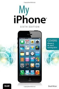 My iPhone (Covers iPhone 4, 4S and 5 running iOS 6) (6th Edition) -  Step-by-step instructions with callouts to iPhone images that show you exactly what to do.   Help when you run into iPhone problems or limitations.   Tips and Notes to help you get