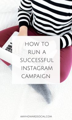 How to Run a Successful Instagram Campaign - tips from #theimperfectboss movement creator, Ashley Beaudin. #instagramtips #instagraminfluencer