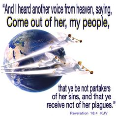 """""""And I saw another angel fly in the midst of heaven, having the everlasting gospel to preach unto them that dwell on the earth, and to every nation, and kindred, and tongue, and people, Saying with a loud voice, Fear God, and give glory to him; for the hour of his judgment is come: and worship him that made heaven, and earth, and the sea, and the fountains of waters."""" Revelation 14:6-7 KJV"""