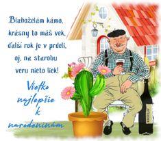 narodeninové priania Happy, Character, Humor, Humour, Happy Happy Happy, Cheer, Ser Feliz, Happiness, Funny Humor
