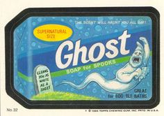 Ghost Soap : Wacky Packages