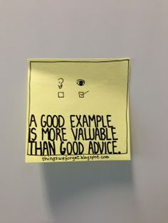 a good example is more valuable than good advice