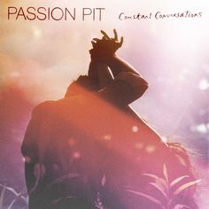 R Tune from Passion Pit. Listen to Constant Conversations - the 3rd teaser song from the upcoming Album Gossamer