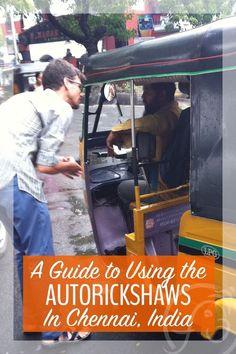 A Traveler's Guide To Using The Autorickshaws in Chennai
