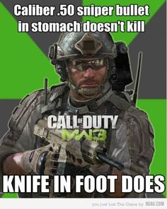 Call of Duty fact- My husband is always yelling about this!