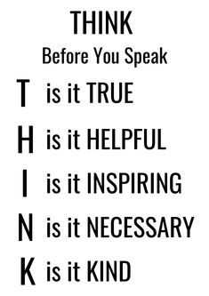 Think before you speak - Tabitha Dumas FREE printable four to a page in black about the importance of words. Speak Quotes, Quotes To Live By, Me Quotes, Strong Quotes, Positive Quotes, Positive Attitude, Attitude Quotes, Proverbs For Kids, Customer Service Quotes