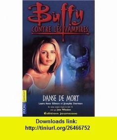 Buffy contre les vampires, num�ro 11  Danse de mort (9782266131865) Laura-Anne Gilman, Jos�pha Sherman, Isabelle Troin , ISBN-10: 2266131869  , ISBN-13: 978-2266131865 ,  , tutorials , pdf , ebook , torrent , downloads , rapidshare , filesonic , hotfile , megaupload , fileserve