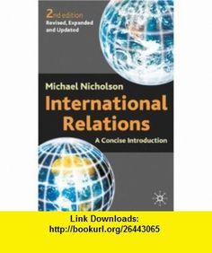 International Relations (9780333948712) Michael Nicholson , ISBN-10: 0333948718  , ISBN-13: 978-0333948712 ,  , tutorials , pdf , ebook , torrent , downloads , rapidshare , filesonic , hotfile , megaupload , fileserve International Relations, Politics, Pdf, Tutorials, Book, Book Illustrations, Books, Wizards
