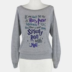 If You Don't Get My Harry Potter References | HUMAN | T-Shirts, Tanks, Sweatshirts and Hoodies<<I really really really like this omg